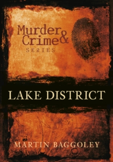 Lake District Murder & Crime, Paperback / softback Book