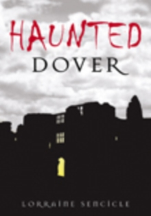 Haunted Dover, Paperback / softback Book