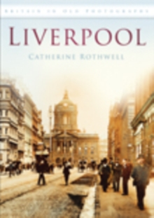 Liverpool : Britain in Old Photographs, Paperback / softback Book