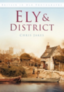 Ely : Britain in Old Photographs, Paperback / softback Book