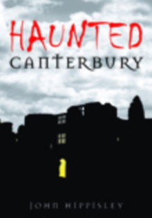 Haunted Canterbury, Paperback / softback Book