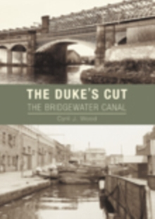 The Dukes Cut : The Bridgewater Canal, Paperback / softback Book