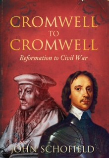 Cromwell to Cromwell : Reformation to Civil War, Paperback / softback Book