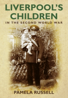 Liverpool's Children in the Second World War, Paperback Book