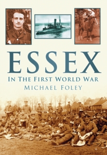 Essex in the First World War, Paperback / softback Book