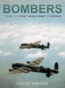 Bombers : From the First World War to Kosovo, Paperback / softback Book