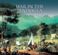 War in the Peninsula : An Illustrated History, Paperback / softback Book