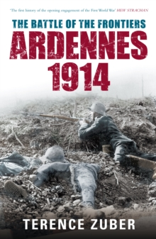 The Battle of the Frontiers: Ardennes 1914, Paperback / softback Book