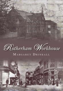 Rotherham Workhouse, Paperback / softback Book