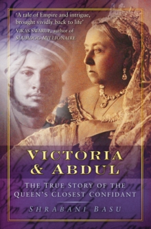 Victoria & Abdul : The True Story of the Queen's Closest Confidant, Hardback Book