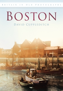 Boston : Britain in Old Photographs, Paperback / softback Book