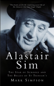 Alastair Sim : The Real Belle of St Trinian's, Paperback / softback Book
