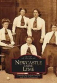 Newcastle-under-Lyme : History Through the Lens, Paperback / softback Book