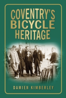 Coventry's Bicycle Heritage, Paperback Book