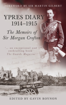 Ypres Diary 1914-15 : The Memoirs of Sir Morgan Crofton, Paperback / softback Book