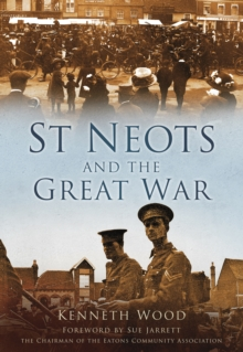 St Neots and the Great War, Paperback / softback Book
