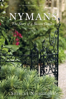 Nymans : The Story of a Sussex Garden, Paperback Book