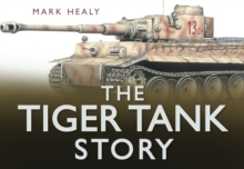 The Tiger Tank Story, Hardback Book