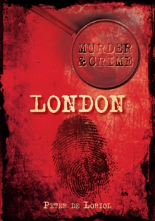 London Murder & Crime, Paperback / softback Book