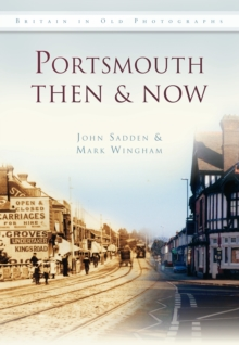 Portsmouth Then & Now, Paperback / softback Book