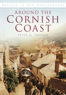 Around the Cornish Coast : Britain in Old Photographs, Paperback / softback Book
