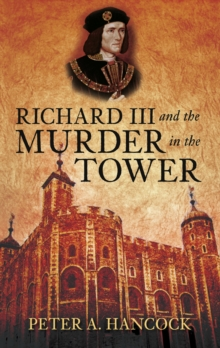 Richard III and the Murder in the Tower, Paperback / softback Book