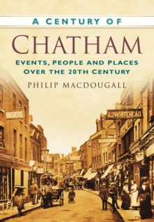 A Century of Chatham, Paperback / softback Book