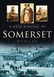 A Grim Almanac of Somerset, Paperback / softback Book