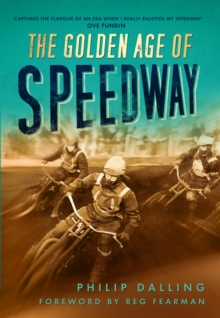 The Golden Age of Speedway, Paperback / softback Book