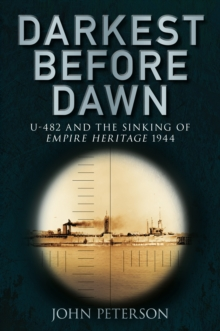 Darkest Before Dawn : U-482 and the Sinking of the Empire Heritage 1944, Paperback / softback Book