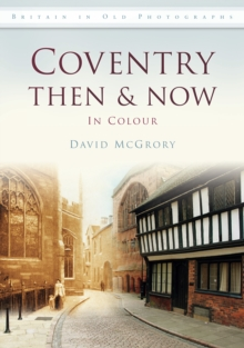 Coventry Then & Now, Paperback / softback Book
