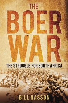 The Boer War : The Struggle for South Africa, Paperback Book