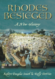 Rhodes Besieged : A New History, Paperback / softback Book