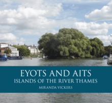 Eyots and Aits : Islands of the River Thames, Paperback / softback Book