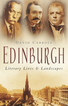Edinburgh : Literary Lives & Landscapes, Paperback / softback Book