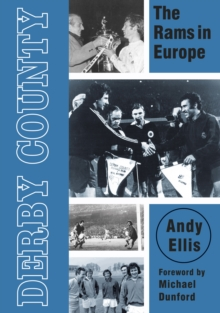 Derby County : The Rams in Europe, Paperback / softback Book