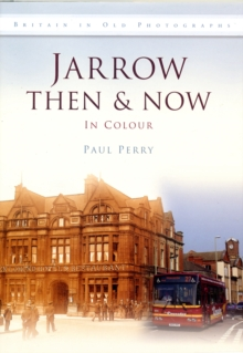 Jarrow Then & Now, Hardback Book