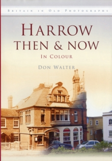 Harrow Then & Now, Hardback Book