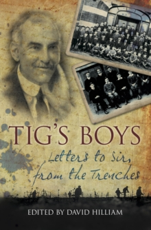 Tig's Boys : Letters to Sir from the Trenches, Paperback / softback Book