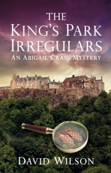 The King's Park Irregulars : An Abigail Craig Mystery, Paperback / softback Book