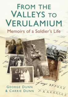 From the Valleys to Verulamium : Memoirs of a Soldier's Life, Paperback / softback Book