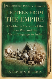 Letters From the Empire : A Soldier's Account of the Boer War and the Abor Campaign in India, Paperback / softback Book