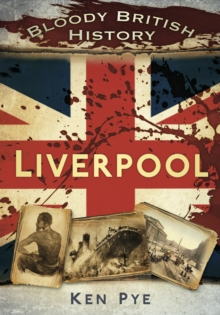 Bloody British History: Liverpool, Paperback / softback Book