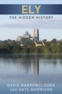 Ely The Hidden History, Paperback Book