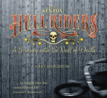 The Ken Fox Hell Riders : A Journey with the Wall of Death, Paperback / softback Book
