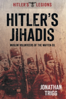 Hitler's Jihadis : Muslim Volunteers of the Waffen-SS, Paperback / softback Book