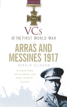 VCs of the First World War: Arras and Messines 1917, Paperback / softback Book