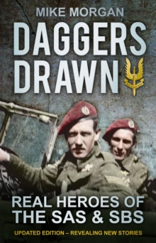 Daggers Drawn : Real Heroes of the SAS & SBS, Paperback / softback Book