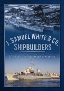 J. Samuel White & Co., Shipbuilders, Paperback / softback Book