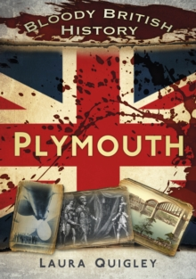 Bloody British History: Plymouth, Paperback / softback Book
